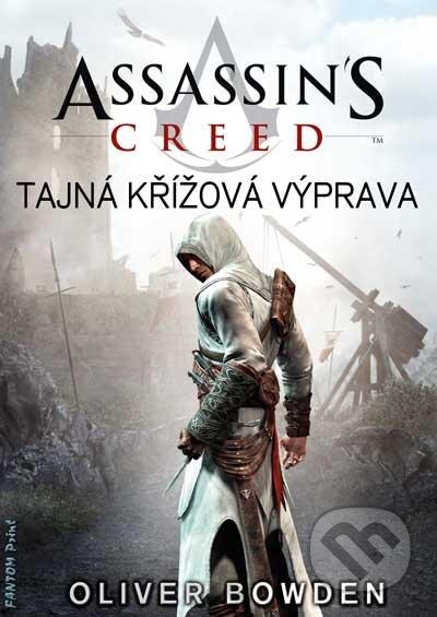 Assassin\'s Creed (3): Tajná křížová výprava - Oliver Bowden