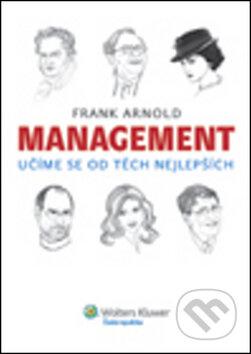 Management - Učíme se od těch nejlepších - Frank Arnold