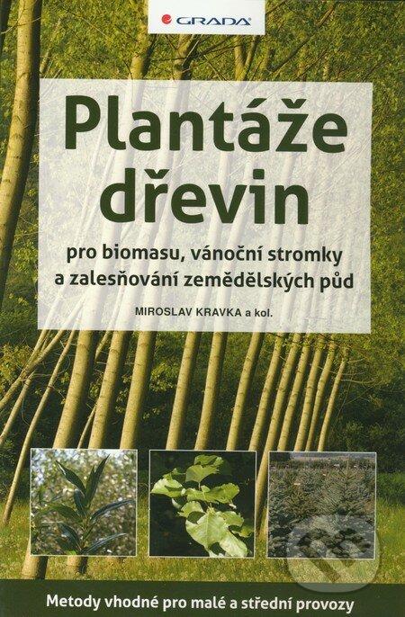 Plantáže dřevin pro biomasu, vánoční stromky a zalesňování zemědělských půd - Miroslav Kravka a kol.