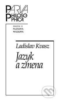 Jazyk a zmena - Ladislav Kvasz