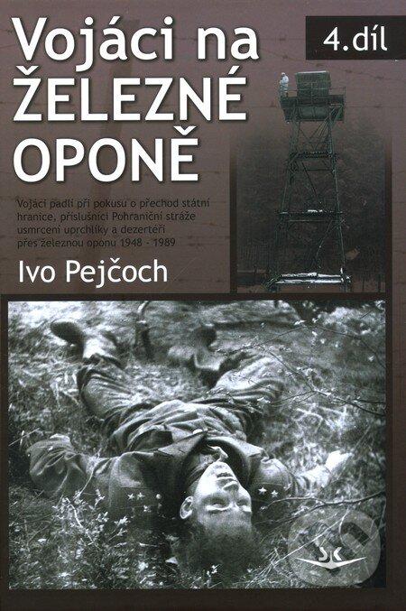 Vojáci na železné oponě - Ivo Pejčoch