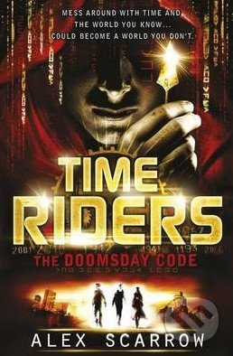 Time Riders: The Doomsday Code - Alex Scarrow