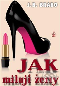 Jak milují ženy - J.B. Brabo
