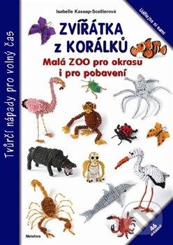 Zvířátka z korálků - Isabelle Kassap-Scellierová