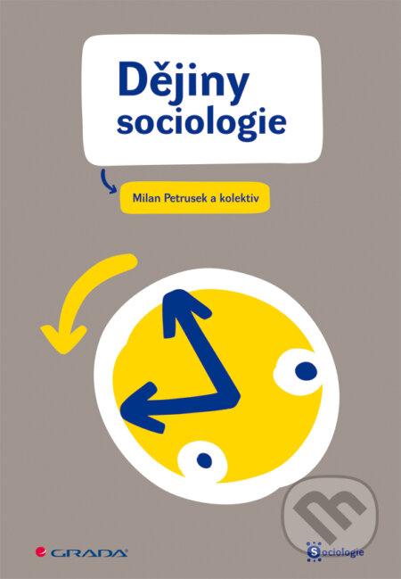 Dějiny sociologie - Milan Petrusek a kolektiv