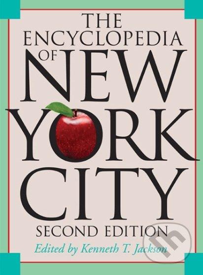 The Encyclopedia of New York City - Kenneth T. Jackson
