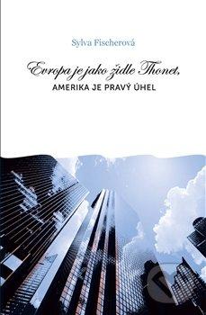 Evropa je jako židle Thonet, Amerika je pravý úhel - Sylva Fischerová