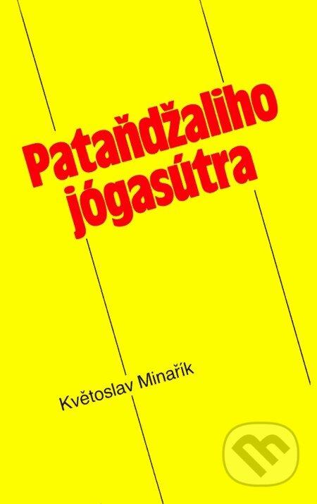 Pataňdžaliho jógasútra - Pataňdžali, Květoslav Minařík