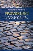 Provokující evangelia - Alessandro Pronzato