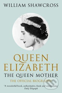 Queen Elizabeth the Queen Mother - William Shawcross
