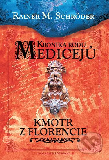 Kronika rodu Medicejů: Kmotr z Florencie - Rainer M. Schröder