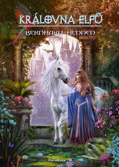 Královna elfů (Kniha II.) - Bernhard Hennen