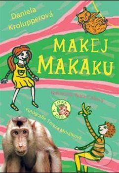 Makej, makaku! - Daniela Krolupperová