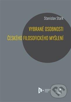 Vybrané osobnosti českého filosofického myšlení - Stanislav Stark