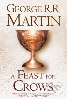 A Song of Ice and Fire 4: A Feast For Crows - George R.R. Martin