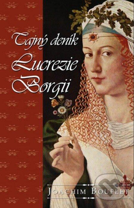 Tajný deník Lucrezie Borgii - Joachim Bouflet