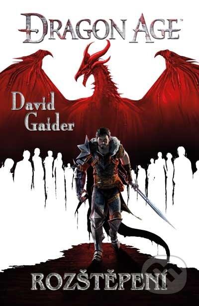 Dragon Age: Rozštěpení - David Gaider