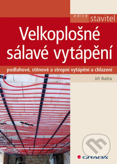 Velkoplošné sálavé vytápění - Jiří Bašta