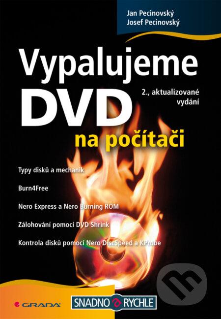 Vypalujeme DVD na počítači - Josef Pecinovský, Jan Pecinovský