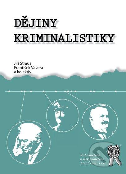 Dějiny kriminalistiky - Jiří Straus, František Vavera