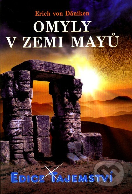 Omyly v zemi Mayů - Erich von Däniken