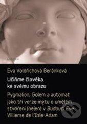 Učiňme člověka k svému obrazu - Eva Voldřichová Beránková