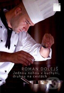 Svět na pánvi aneb Cesta k šéfkuchařské čepici - Roman Dolejš