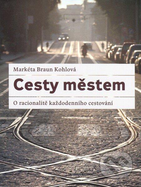 Cesty městem - Markéta Bran Kohlová