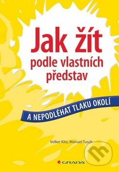 Jak žít podle vlastních představ - Walker Kitz, Manuel Tusch