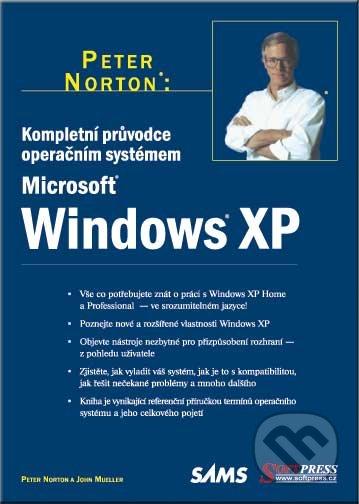 Kompletní průvodce operačním systémem Windows XP - Peter Norton, John Mueller