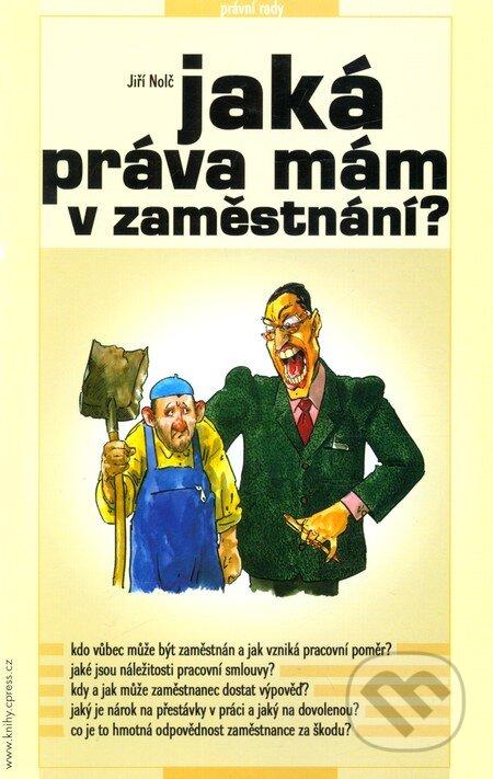 Jaká práva mám v zaměstnání? - Jiří Nolč