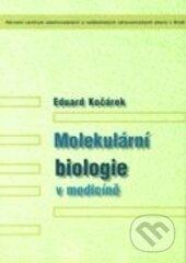 Molekulární biologie v medicíně - Eduard Kočárek