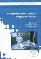 Perioperační péče o pacienta v digestivní chirurgii - Zdeněk Kala, Igor Penka