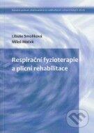 Respirační fyzioterapie a plicní rehabilitace - Libuše Smolíková