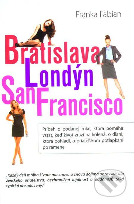 Bratislava, Londýn, San Francisco - Franka Fabian