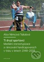 Karolinum Ti druzí sportovci - Alice Němcová Tejkalová