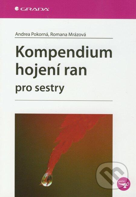 Kompendium hojení ran pro sestry - Andrea Pokorná, Romana Mrázová