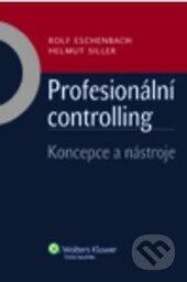 Profesionální controlling - Rolf Eschenbach, Helmut Siller