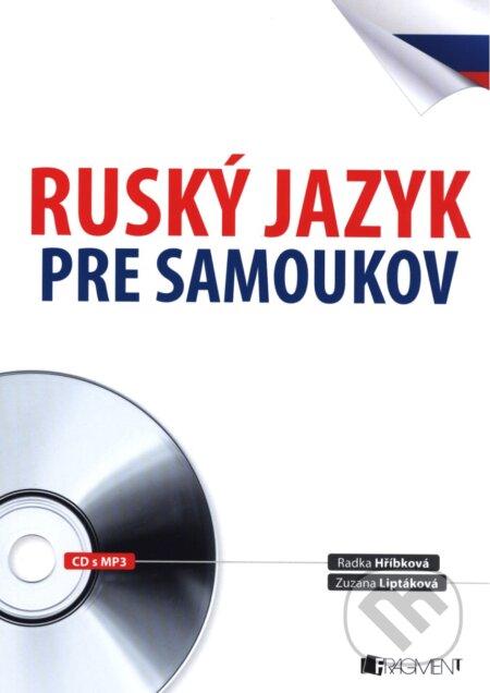 Ruský jazyk pre samoukov - Radka Hříbková, Zuzana Liptáková, Václav Ráž
