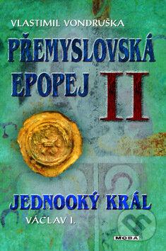 Přemyslovská epopej II. - Vlastimil Vondruška
