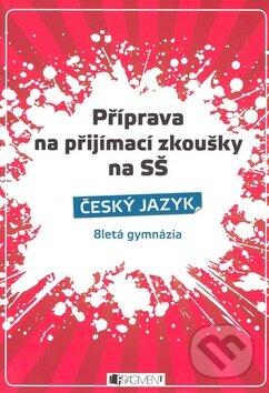 Nakladatelství Fragment Příprava na přijímací zkoušky na SŠ - Český jazyk - Zdeňka Zubíková, Renáta Drábová