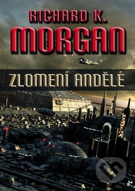Zlomení andělé - Richard K. Morgan