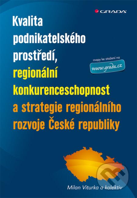 Kvalita podnikatelského prostředí, regionální konkurenceschopnost a strategie regionálního rozvoje České republiky - Milan Viturka a kolektiv