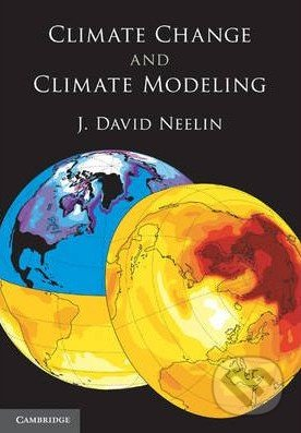 Climate Change and Climate Modeling - David J. Neelin