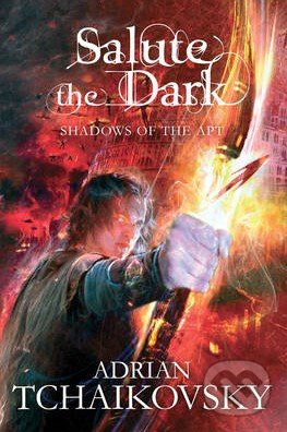 Salute the Dark - Adrian Tchaikovsky