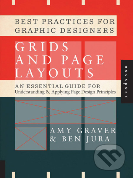 Best Practices for Graphic Designers, Grids and Page Layouts - Amy Graver, Ben Jura
