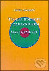 Tvorba hodnoty v zákaznickém managementu - Pavel Marinič