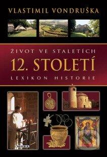 Život ve staletích - 12. století - Vlastimil Vondruška