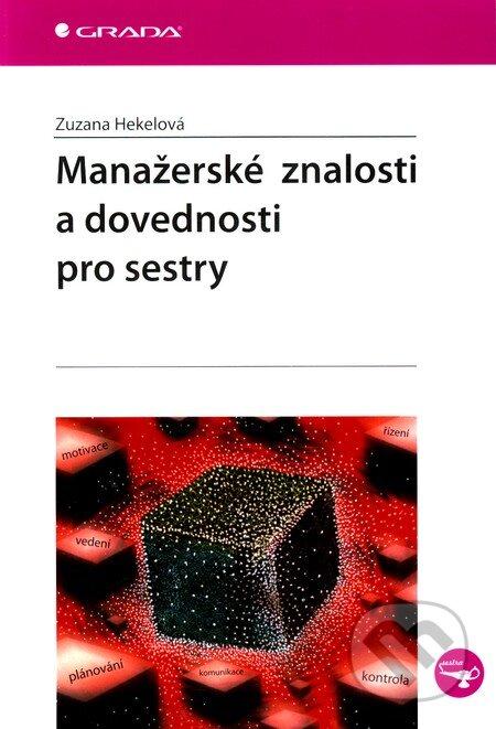 Manažerské znalosti a dovednosti pro sestry - Zuzana Hekelová