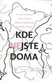 Kde nejste doma - Krisin Dimitrova, Petra Hůlová, Vladimir Marinovskij, Sudabeh Mohafez